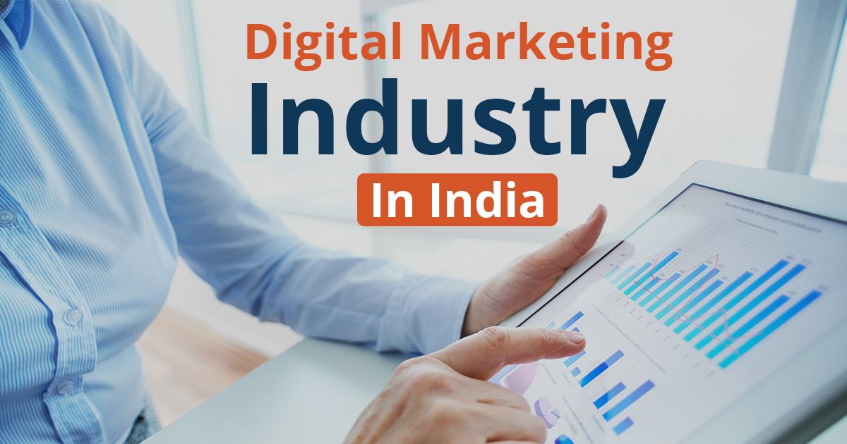 digital marketing - Digital Marketing Industry in India - 5 top industries with most ROI from Digital Marketing